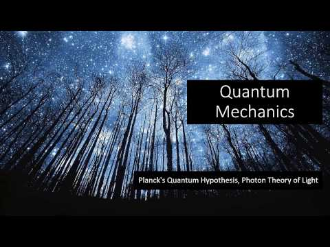 9.1 - Quantum - Planck's Quantum Hypothesis, Photon Theory of Light