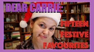 Dear Carrie: The One When I Got Festive