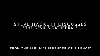 """Steve Hackett on """"The Devil's Cathedral"""" from the album 'Surrender of Silence'."""
