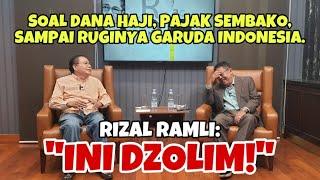 """SOAl DANA HAJI, PAJAK SEMBAKO, SAMPAI RUGINYA GARUDA INDONESIA // RIZAL RAMLI : """"INI DZOLIM!"""" - KIC"""
