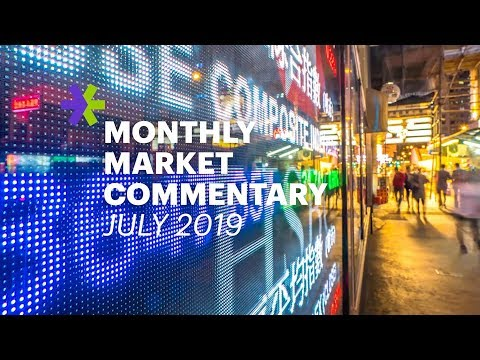 E*TRADE Monthly Market Commentary   July 2019
