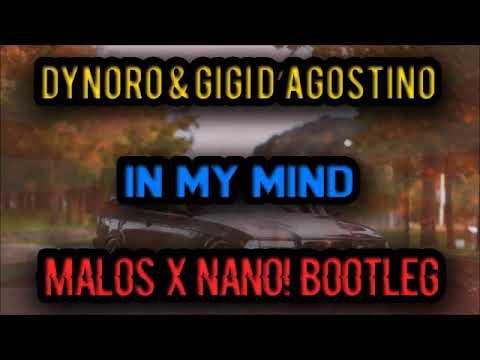 Dynoro & Gigi D'Agostino - In My Mind (MALOS X NANO! Bootleg)