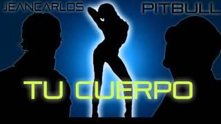 Pitbull ft Jencarlo Tu cuerpo -- fULLL HD