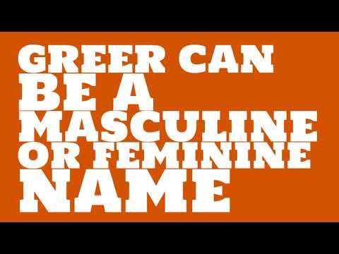 Is the name Greer masculine or feminine?