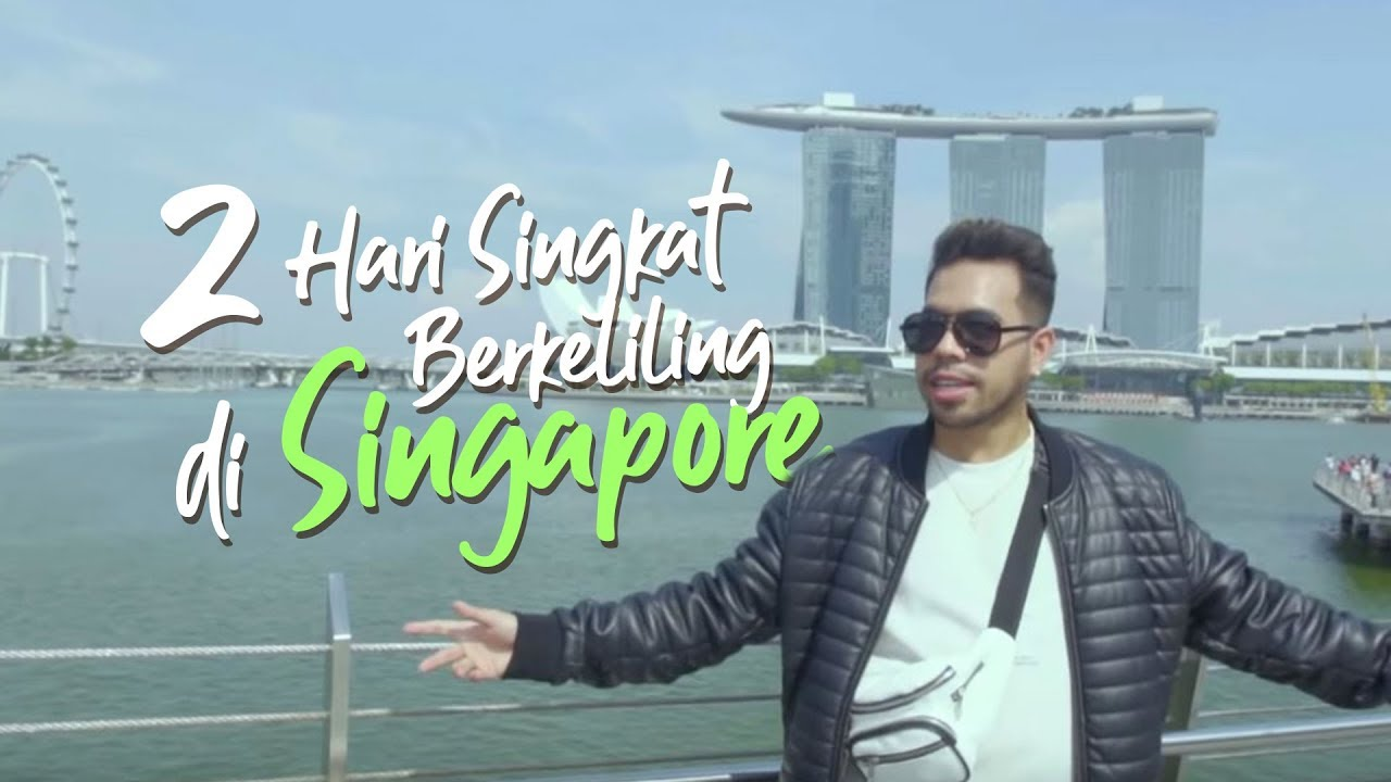 Glenn Samuel | IDOL TRAVELER : 2 Hari Singkat Berkeliling Di Singapore