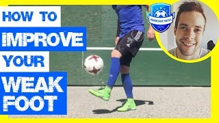 How To Improve Your Weak Foot (In ONLY 1 Day) *Soccer / Football