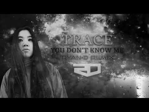 TRACE - You Don't Know Me (Ryan-D Remix)