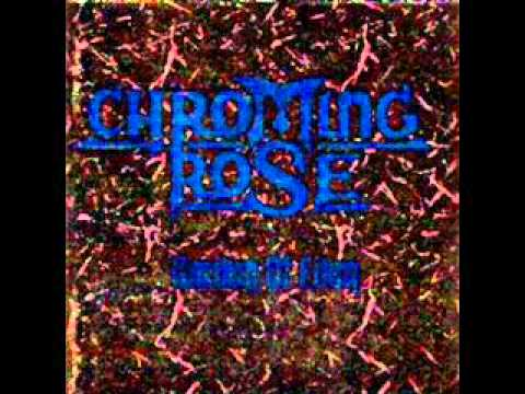 "Chroming Rose ""Music is the gate"" (with lyrics)"