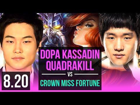Dopa - KASSADIN Vs Crown - MISS FORTUNE (MID) | Quadrakill, KDA 15/2/7 | Korea Challenger | V8.20