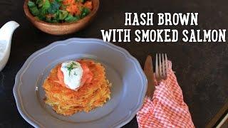 Hash brown with smoked salmon [BA Recipes]