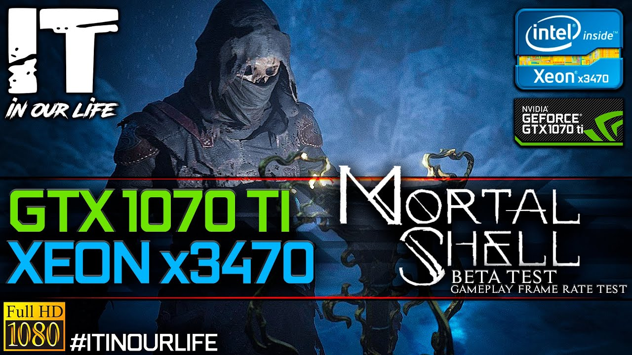 Mortal Shell [BETA]/Xeon x3470/GTX 1070 ti/Gameplay/Frame Rate Test [1080p]