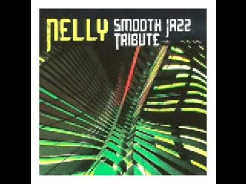 Wadsyaname Nelly Smooth Jazz Tribute