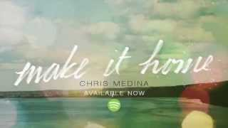Chris Medina - Make It Home (Lyrics)