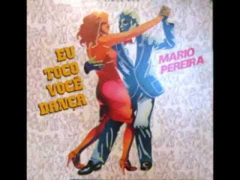 Mario Pereira Eu Toco, Você Dança