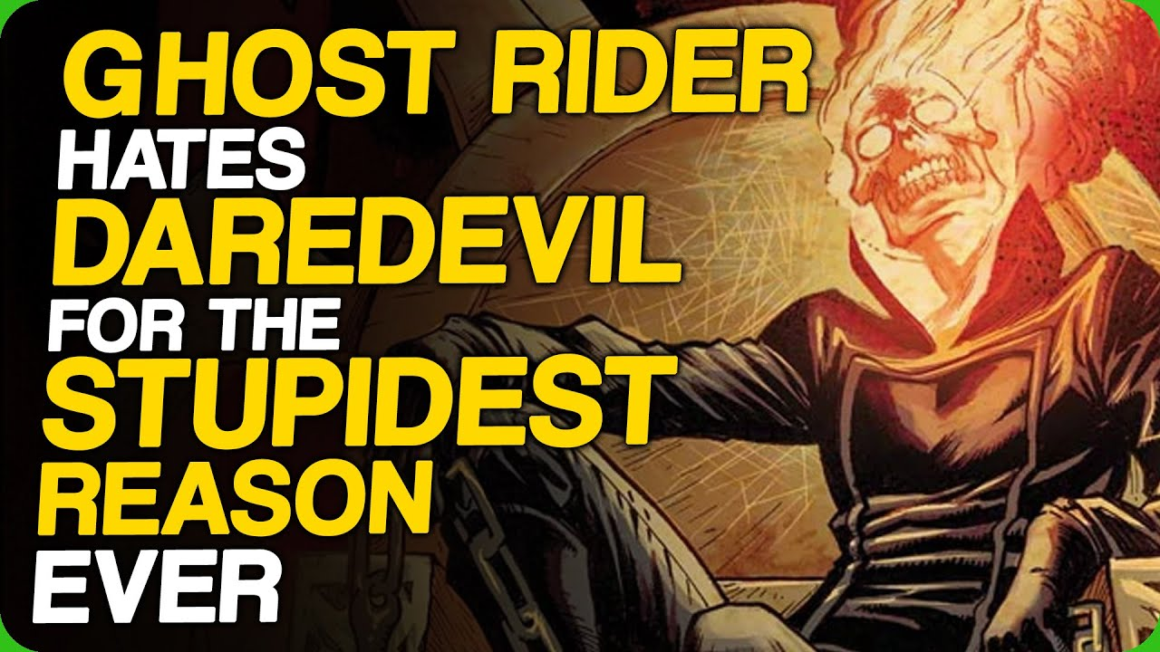 Ghost Rider Hates Daredevil For The Stupidest Reason Ever (Good and Bad Superhero Names)