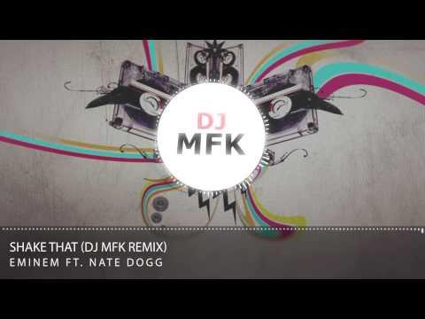 Eminem - Shake That ft. Nate Dogg (DJ MFK Remix) **FREE DOWNLOAD**