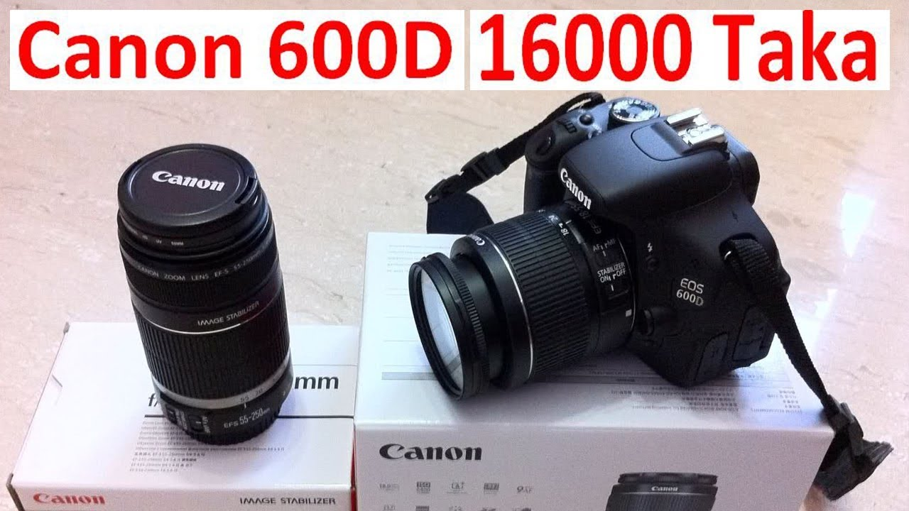 Canon EOS 600D DSLR Bangla Unboxing || Cheap Price DSLR in Bangladesh || by  Water Prices