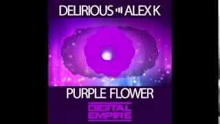 Delirious & Alex k - Purple Flower