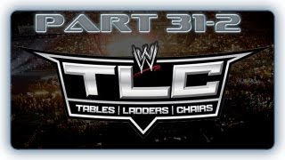 My WWE '12 Universe - ᴴᴰUniverse Mode Part 31-2 - Tables, Ladders, Chairs!