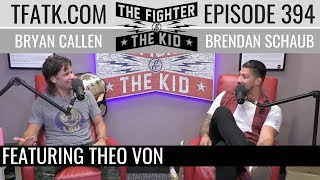 The Fighter and The Kid - Episode 394: Theo Von