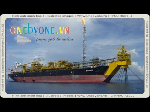 FPSO RUBY II (Www.Onebyone.vn) A Floating Production, Storage and Offloading (FPSO)