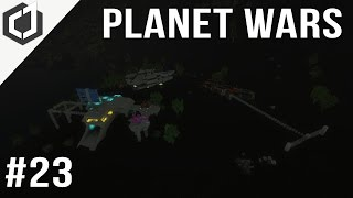 Space Engineers | PLANET WARS - Ep 23 | SYSTEM: HALT