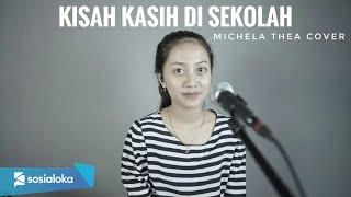 KISAH KASIH DI SEKOLAH ( CHRISYE ) - MICHELA THEA COVER