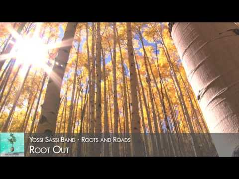Yossi Sassi band - Root Out (Roots and Roads 2016)
