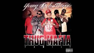 "[PROMO] Thug Mafia ""Roasted"" off Young Rich and Thuggin MIXTAPE"