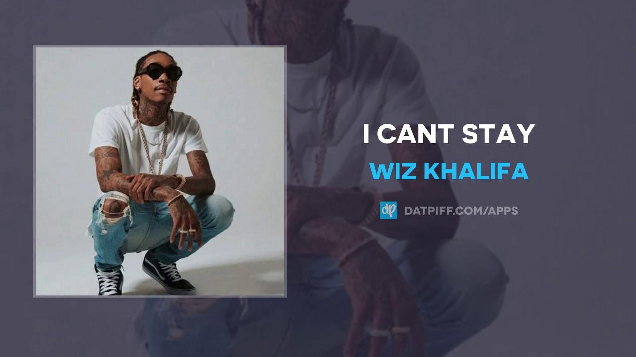 Wiz Khalifa —  I Cant Stay (AUDIO)