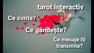 TAROT INTERACTIV- Ce simte? Ce gândește? Ce mesaje are pentru tine persoana pe care o iubești?