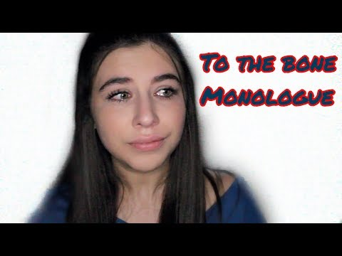 To the Bone Monologue Dramatic