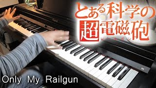 Download Toaru Kagaku no Railgun OP - 「Only My Railgun」【ピアノ】[Dimainkan di Piano] MP3 song and Music Video