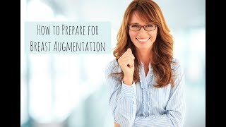 How to Prepare for Breast Augmentation