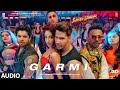Full Audio: Garmi | Street Dancer 3D | Varun D, Nora F, Shraddha K, Badshah, Neha K | Remo D