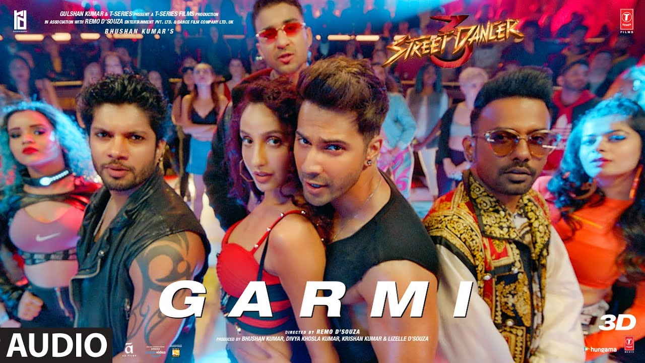 full audio of the song Garmi from the movie Street Dancer 3D