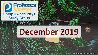 Professor Messer's Security+ Study Group - December 2019