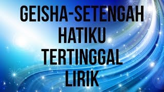 Video GEISHA Setengah Hatiku Tertinggal Lirik download MP3, 3GP, MP4, WEBM, AVI, FLV Juli 2018