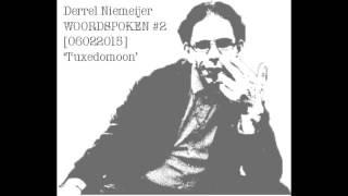 Woordspoken #2 [06022015] Derrel Niemeijer 'Tuxedomoon'