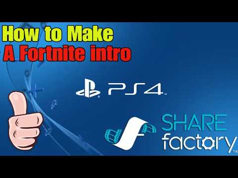 How to Make a Fortnite intro on ShareFactory (PS4)