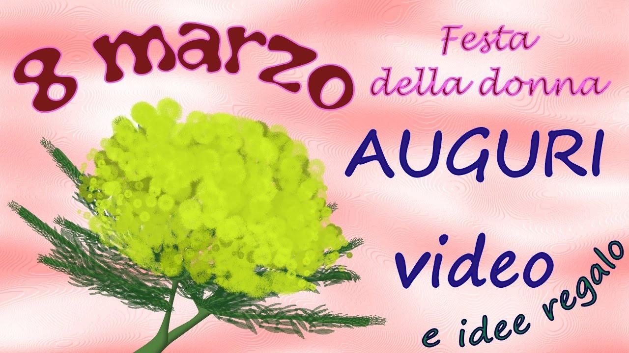 8 Marzo Auguri Video Festa Delle Donne E Idee Regalo Youtube