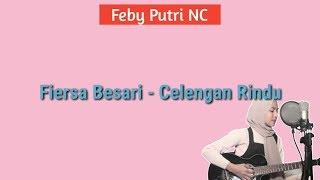 Lirik Celengan Rindu - Fiersa Besari   Feby Putri NC Cover  