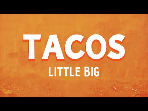 LITTLE BIG - TACOS (Lyrics)