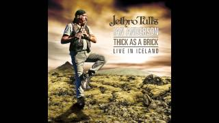 Jethro Tull - Wootton Bassett Town (Thick As a Brick - Live in Iceland) ~ Audio