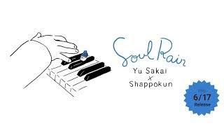 「さかいゆう / Soul Rain」 Music Video しゃっぽくんVer.(FULL)