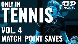 Best Match Point Saves 😬: ONLY IN TENNIS VOL.4