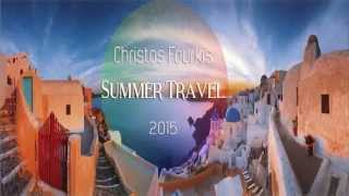 "Christos Fourkis ""Summer Travel 2015"" (1 Hour Set Mix)"