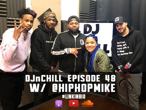 DJnChill Episode 48 ft Hot97s own @HipHopMike !