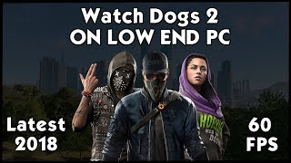 How To Run Watch Dogs 2 on Low End PC | 2018 | 60FPS |  HiteshKS