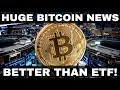 Bitcoin Price To Skyrocket With Overlooked News That's BETTER THAN ETF